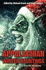 Appalachian Winter Hauntings: Weird Tales from the Mountains Cover Image