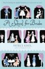 A School for Brides: A Story of Maidens, Mystery, and Matrimony Cover Image