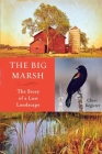 The Big Marsh: The Story of a Lost Landscape Cover Image
