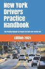 NEW YORK Drivers Practice Handbook: The Manual to prepare for New York Permit Test - More than 300 Questions and Answers Cover Image