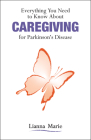 Everything You Need to Know about Caregiving for Parkinson's Disease Cover Image