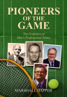 Pioneers of the Game: The Evolution of Men's Professional Tennis Cover Image