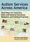 Autism Services Across America: Road Maps for Improving State and National Education, Research, and Training Programs Cover Image