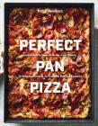 Perfect Pan Pizza: Square Pies to Make at Home, from Roman, Sicilian, and Detroit, to Grandma Pies and Focaccia Cover Image