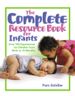 The Complete Resource Book for Infants: Over 700 Experiences for Children from Birth to 18 Months Cover Image