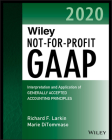 Wiley Not-For-Profit GAAP 2020: Interpretation and Application of Generally Accepted Accounting Principles (Wiley Regulatory Reporting) Cover Image