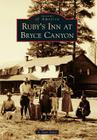 Ruby's Inn at Bryce Canyon (Images of America) Cover Image