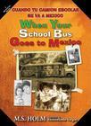 When Your School Bus Goes to Mexico: Cuando Tu Camión Escolar Se Va a México Cover Image