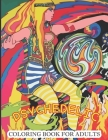 Psychedelic Coloring Book For Adults: Relaxing And Stress Relieving Art For Stoners. Cover Image
