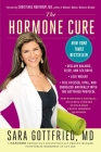 The Hormone Cure: Reclaim Balance, Sleep and Sex Drive; Lose Weight; Feel Focused, Vital, and Energized Naturally with the Gottfried Pro Cover Image