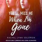 You'll Miss Me When I'm Gone Cover Image