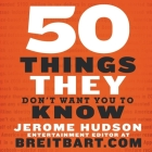 50 Things They Don't Want You to Know Cover Image