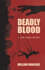 Deadly Blood (Stan Turner Mystery #12) Cover Image