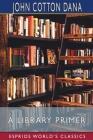 A Library Primer (Esprios Classics) Cover Image
