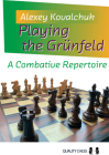 Playing the Grünfeld: A Combative Repertoire Cover Image