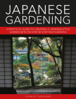 Japanese Gardening: A Practical Guide to Creating a Japanese-Style Garden with 700 Step-By-Step Photographs Cover Image