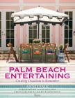 Palm Beach Entertaining: Creating Occasions to Remember Cover Image
