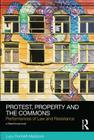 Protest, Property and the Commons: Performances of Law and Resistance Cover Image