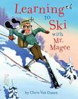 Learning to Ski with Mr. Magee: (Read Aloud Books, Series Books for Kids, Books for Early Readers) Cover Image