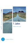 1 John: How to Be Sure: Seven Studies for Individuals or Groups (Good Book Guides) Cover Image