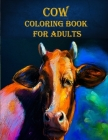Cow Coloring Book for Adults: 40 unique cow designs, mind relaxation with fun and stress relieve coloring book Cover Image