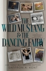 The Wild Mustang and The Dancing Fairy: A Gorgeous Villain Prequel Cover Image