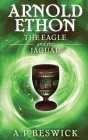 Arnold Ethon The Eagle And The Jaguar Cover Image