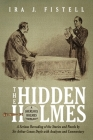 The Hidden Holmes: A Serious Rereading of the Stories and Novels by Sir Arthur Conan Doyle, with Analyses and Commentary Cover Image