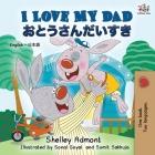 I Love My Dad (English Japanese Bilingual Book) (English Japanese Bilingual Collection) Cover Image
