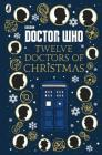 Doctor Who: Twelve Doctors of Christmas Cover Image