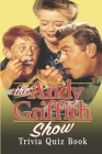 The Andy Griffith Show: Trivia Quiz Book Cover Image