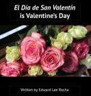 El Día de San Valentín is Valentine's Day: Spanish Bilingual Holiday Series Cover Image