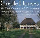 Creole Houses: Traditional Homes of Old Louisiana Cover Image