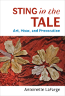Sting in the Tale: Art, Hoax, and Provocation Cover Image