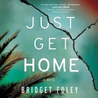 Just Get Home Lib/E Cover Image