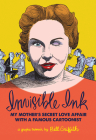 Invisible Ink: My Mother's Love Affair with a Famous Cartoonist Cover Image