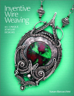 Inventive Wire Weaving: 20+ Unique Jewelry Designs Cover Image