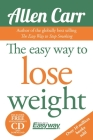 The Easy Way to Lose Weight [With CD (Audio)] (Allen Carr's Easyway #1) Cover Image
