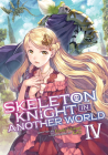 Skeleton Knight in Another World (Light Novel) Vol. 4 Cover Image