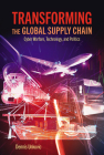 Transforming the Global Supply Chain: Cyber Warfare, Technology, and Politics Cover Image