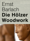 Ernst Barlach: Woodwork Cover Image