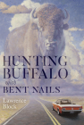 Hunting Buffalo with Bent Nails Cover Image