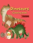Dinosaurs Coloring book: Coloring Book for Kids 47 Beautiful Dinosaurs for you A book for everybody who loves Dinosaurs Cover Image