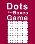 Dots And Boxes Game: Ultimate Dots And Boxes Game Is The Best Family Game For Woman And Men. Great Connect The Dots Game Which Includes Box Cover Image