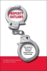 Property Outlaws: How Squatters, Pirates, and Protesters Improve the Law of Ownership Cover Image