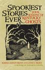 Spookiest Stories Ever: Four Seasons of Kentucky Ghosts Cover Image