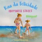 Happiness Street - Rua da Felicidade: Α bilingual children's picture book in English and Portuguese Cover Image