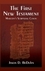 First New Testament: Marcion's Scriptural Canon Cover Image