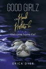 Good Girlz With Hood Habits: Welcome Home Kei' Cover Image