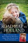 Road Map to Holland: How I Found My Way Through My Son's First Two Years With Down Symdrome Cover Image